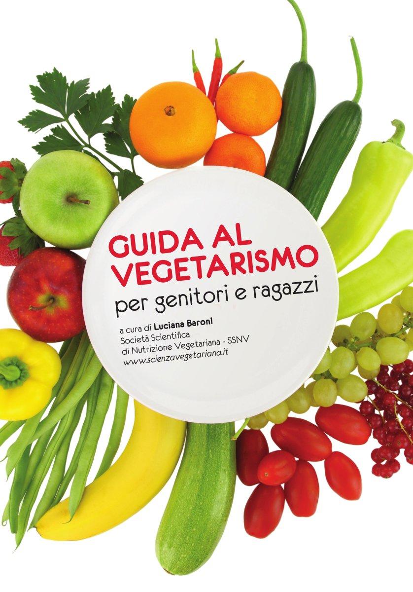 Guida al vegetarismo per genitori e ragazzi